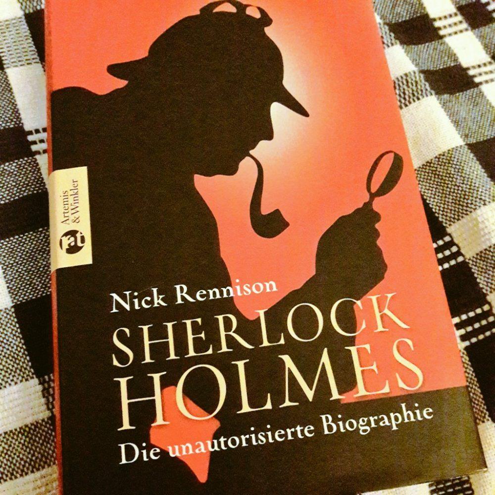 Nick Rennison - Sherlock Holmes. Die unautorisierte Biographie